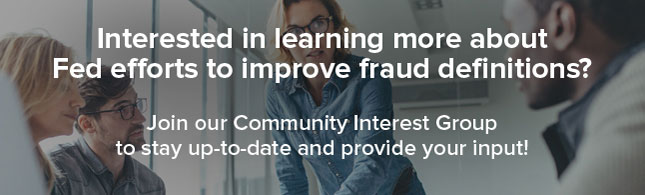 Interested in learning more about Fed efforts to improve fraud definitions
