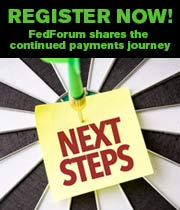 Register Now! FedForum shares the continued payments journey
